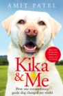 Kika & Me : How One Extraordinary Guide Dog Changed My World - Book
