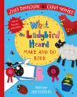 What the Ladybird Heard Make and Do - Book