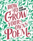 How to Grow Your Own Poem - Book