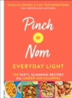 Pinch of Nom Everyday Light : 100 Tasty, Slimming Recipes All Under 400 Calories - Book