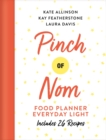 Pinch of Nom Food Planner: Everyday Light - Book