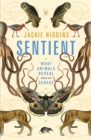 Sentient : What Animals Reveal About Our Senses - Book