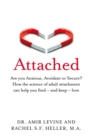 Attached : Are you Anxious, Avoidant or Secure? How the science of adult attachment can help you find - and keep - love - Book