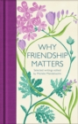 Why Friendship Matters : Selected Writings - Book