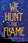 We Hunt the Flame - Book