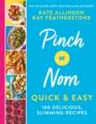 Pinch of Nom Quick & Easy : 100 Delicious, Slimming Recipes - Book
