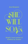 She Will Soar : Bright, brave poems about freedom by women - Book
