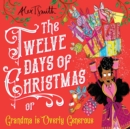 The Twelve Days of Christmas : Grandma is Overly Generous - Book