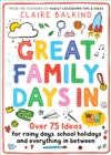 Great Family Days In : Over 75 Ideas for Rainy Days, School Holidays and Everything in Between - Book