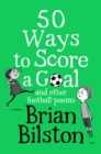 50 Ways to Score a Goal and other football poems - Book