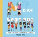 M is for Melanin : A Celebration of the Black Child - Book