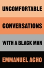 Uncomfortable Conversations with a Black Man - Book