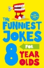 The Funniest Jokes for 8 Year Olds - Book