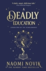 A Deadly Education : the Sunday Times bestseller - Book