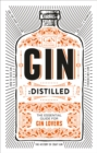 Gin: Distilled : The Essential Guide for Gin Lovers - Book
