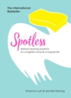 Spotless : Natural Cleaning Solutions for a Brighter Home & a Happier Life - Book