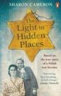 The Light in Hidden Places : Based on the true story of war heroine Stefania Podgorska - Book