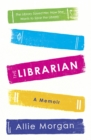 The Librarian : The Library Saved Her. Now She Wants To Save The Library - Book
