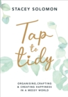 Tap to Tidy : Organising, Crafting & Creating Happiness in a Messy World - Book