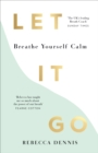 Let It Go : Breathe Yourself Calm - Book
