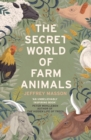 The Secret World of Farm Animals - Book