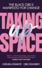 Taking Up Space : The Black Girl's Manifesto for Change - Book