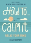 How To Calm It - Book
