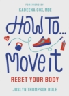 How To Move It : Reset Your Body - eBook