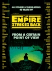 From a Certain Point of View : The Empire Strikes Back (Star Wars) - Book
