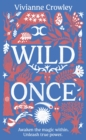 Wild Once : Awaken the magic within. Unleash true power - Book