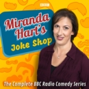 Miranda Hart's Joke Shop : The Complete BBC Radio Comedy Series - eAudiobook