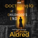 Doctor Who: At Childhood's End : Thirteenth Doctor Novel - eAudiobook