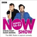 The Now Show: Series 50-52 : The BBC Radio 4 topical comedy - eAudiobook
