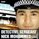 Detective Sergeant Nick Mohammed: The complete series 1 and 2 : A BBC Radio comedy - eAudiobook