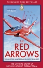 The Red Arrows : The Story of Britain's Iconic Display Team - Book