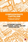 Compassionate Capitalism : Business and Community in Medieval England - Book