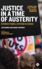 Justice in a Time of Austerity : Stories From a System in Crisis - Book