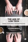 The Age of Low Tech : Towards a Technologically Sustainable Civilization - Book