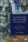 Algorithms and the End of Politics : How Technology Shapes 21st-Century American Life - eBook