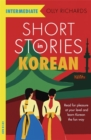 Short Stories in Korean for Intermediate Learners : Read for pleasure at your level, expand your vocabulary and learn Korean the fun way! - Book