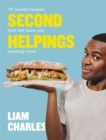 Liam Charles Second Helpings : 70 wicked recipes that will leave you wanting more - Book