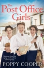 The Post Office Girls : Book One in a lively, uplifting new WW1 historical saga series - Book