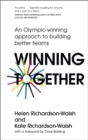Winning Together : Olympic Gold Medal Winning Lessons in Success: Be the Difference, Create History, Inspire the Future - Book