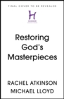 Restoring God's Masterpieces : A toolkit for Christian discipleship - Book
