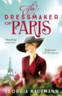 The Dressmaker of Paris : 'A story of loss and escape, redemption and forgiveness. Fans of Lucinda Riley will adore it' (Sunday Express) - eBook