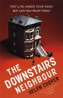 The Downstairs Neighbour : A twisty, unexpected and addictive suspense - you won't want to put it down! - Book