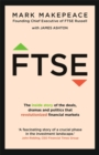 FTSE : The inside story of the deals, dramas and politics that revolutionized financial markets - Book