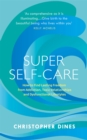 Super Self-Care : How to Find Lasting Freedom from Addiction, Toxic Relationships and Dysfunctional Lifestyles - Book