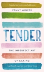 Tender : The Imperfect Art of Caring - Book