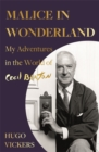 Malice in Wonderland : My Adventures in the World of Cecil Beaton - Book